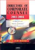 Directory of Corporate Counsel, 2003-2004, Aspen Law and Business Editorial Staff, 0735544905