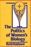 The Politics of Women's Biology, Hubbard, Ruth, 0813514908
