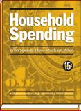 Household Spending : Who Spends How Much on What, New Strategist, 1935114905