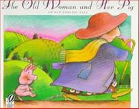 The Old Woman and Her Pig, Rosanne Litzinger, 015201490X