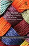 The Global Political Economy of Trade Protectionism and Liberalization : Trade Reform and Economic Adjustment in Textiles and Clothing, Heron, Tony, 0415454905