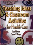 Delmar's Teaching Ideas and Classroom Activities for Health Care, Haroun, Lee and Royce, Susan, 0766844900