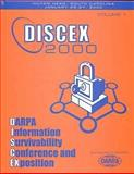 DARPA Information Survivability Conference and Exposition : Proceedings: DISCEX'00, 25-27 January 2000, Hilton Head, South Carolina, S. C.) DARPA Information Survivability Conference & Exposition (2000 : Hilton Head, 0769504906
