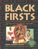 Black Firsts : 2,000 Years of Extraordinary Achievement, Jessie C. Smith, 0810394901