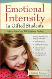 Emotional Intensity in Gifted Students, Christine Fonseca and Prufrock Press Inc. Staff, 1593634900