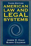American Law and the Legal System, Calvi, James V. and Coleman, Susan E., 0135654904