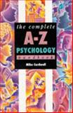 The Complete A-Z Psychology Handbook, Mike Cardwell, 0340654902