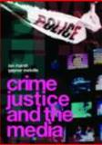 Crime, Justice and the Media, Marsh, Ian and Melville, Gaynor, 041544490X