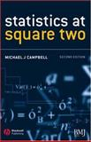 Statistics at Square Two : Understanding Modern Statistical Applications in Medicine, Campbell, Michael J., 1405134909