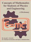 Concepts of Mathematics for Students of Physics and Engineering, Kolecki, Joseph C. and National Aeronautics and Space Administration, 1410224902