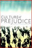 Culture of Prejudice : Arguments in Critical Social Science, Judith C. Blackwell, Murray E.G. Smith, John S. Sorenson, 1551114909