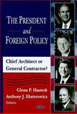 President and Foreign Policy : Chieft Architect or General Contractor?, , 1594544905
