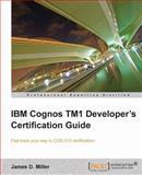 IBM Cognos TM1 Developer's Certification Guide, James D. Miller, 1849684901