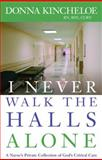 I Never Walk the Halls Alone, Donna Kincheloe, 193212490X