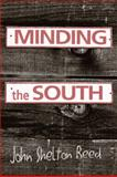 Minding the South, Reed, John Shelton, 0826214908