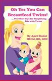 Oh Yes You Can Breastfeed Twins!, April Rudat, 0979154901