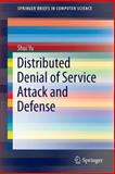 Distributed Denial of Service Attack and Defense, Yu, Shui, 1461494907