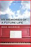 My Memories of a Future Life, Roz Morris, 1463784902