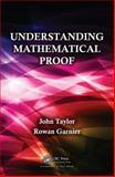 Understanding Mathematical Proof, Rowan Garnier and John Taylor, 1466514906