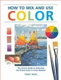 How to Mix and Use Color, Tony Paul, 1581804903