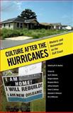 Culture after the Hurricanes : Rhetoric and Reinvention on the Gulf Coast, , 1604734906