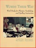Words Their Way : Word Study for Phonics, Vocabulary and Spelling Instruction, Bear, Donald R. and Invernizzi, Marcia, 0023074906