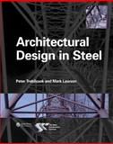 Architectural Design in Steel, Trebilcock, Peter and Lawson, Mark, 0419244905
