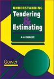 Understanding Tendering and Estimating, Kwakye, A. A., 0566074907