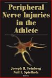 Peripheral Nerve Injuries in the Athlete, Feinberg, Joseph George and Spielholz, Neil I., 0736044906