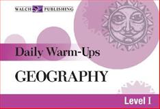 Daily Warm-Ups for Geography, Walch Publishing Staff, 0825144906