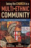 Being the Church in a Multi-Ethnic Community, Gary McIntosh and Alan McMahan, 0898274907