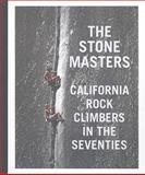 The Stone Masters, John Long, 0984094903