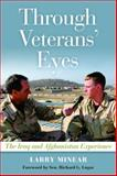 Through Veterans' Eyes : The Iraq and Afghanistan Experience, Minear, Larry, 1597974900