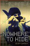Nowhere to Hide, John McShane and Geoff Garvey, 1844544907