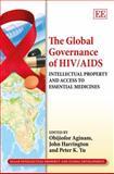 The Global Governance of HIV/AIDS, Obijiofor Aginam, John Harrington, Peter K. Yu, 1849804907