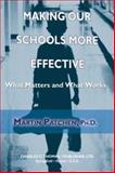 Making Our Schools More Effective : What Matters and What Works, Patchen, Martin, 0398074909