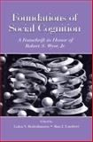 Foundations of Social Cognition : A Festschrift in Honor of Robert S. Wyer, Jr, , 0415654904