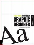 How to Be a Graphic Designer, Maia Francisco and Ana Labudovic, 1592534902