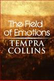 The Field of Emotions, Tempra Collins, 1615464905