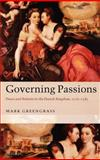 Governing Passions : Peace and Reform in the French Kingdom, 1576-1585, Greengrass, Mark, 0199214905