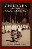 Children in the Muslim Middle East, , 029272490X
