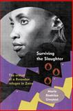 Surviving the Slaughter : The Ordeal of a Rwandan Refugee in Zaire, Umutesi, Marie Beatrice, 0299204901