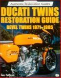 Ducati Twins Restoration Guide : Bevel Drive 1971-1985, Falloon, Ian R. H., 0760304904