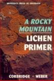 Rocky Mountain Lichen Primer, James N. Corbridge and William A. Weber, 0870814907
