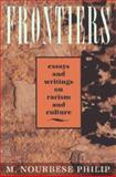 Frontiers : Essays and Writings on Racism and Culture, Philip, M. Nourbese, 0920544908