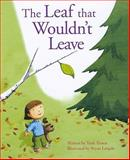 The Leaf That Wouldn't Leave, Trish Trinco, 0931674905