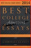 Best College Admissions Essays 2014, Gabrielle Glancy, 0991214900