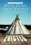 We've Done Them Wrong!, George E. Saurman, 147594490X