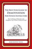 The Best Ever Guide to Demotivation for Fitness Instructors, Mark Young, 1484924908