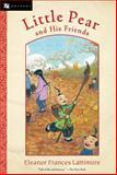 Little Pear and His Friends, Eleanor Frances Lattimore, 0152054901